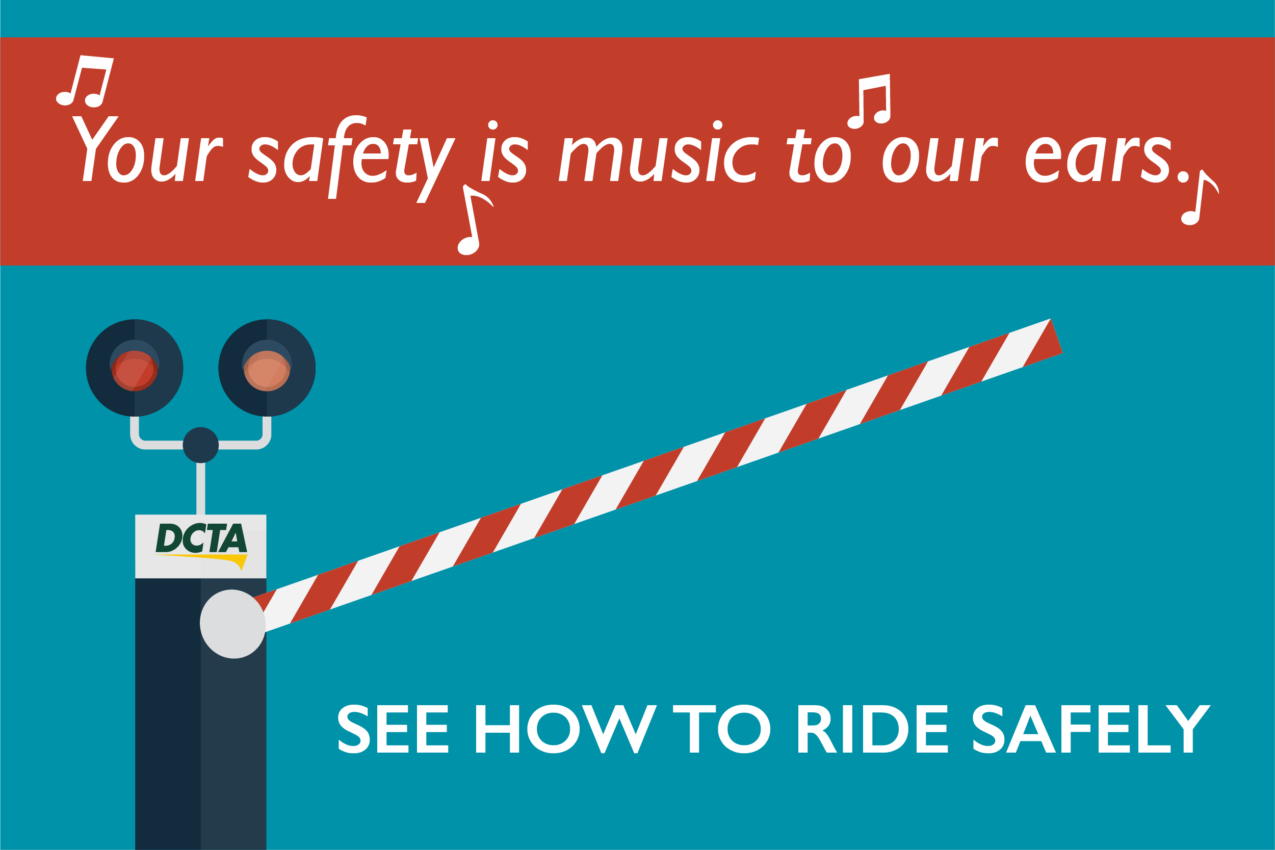 "Illustration of rail crossing with text ""your safety is music to our ears!"""