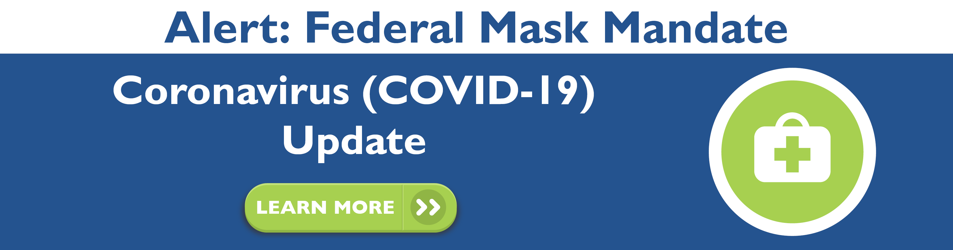 "Text reads ""Alert: Federal Mask Mandate."" Followed with ""Learn More button""."
